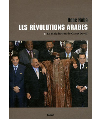 Les révolutions arabes : & la malédiction de Camp Davis
