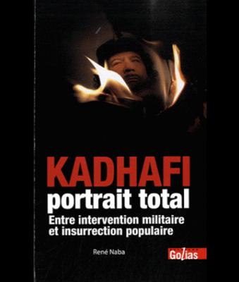 Libye: Kadhafi, portrait total
